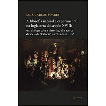 """A Filosofia natural e experimental na Inglaterra do século XVIII: um diálogo com a historiografia a cerca da ideia de """"C"""