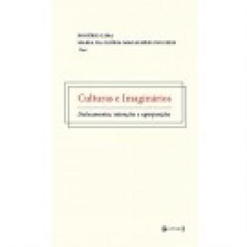 Cultura e imaginários: deslocamentos, interações e superposições