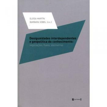 Desigualdades interdependentes e geopolítica do conhecimento: negociações, fluxos, assimetrias