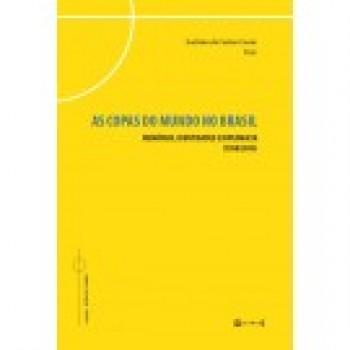 Copas do mundo no Brasil: memórias, identidades e diplomacia (1950/2014)As