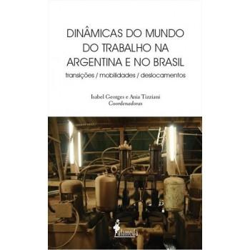 Dinâmicas do mundo do trabalho na Argentina e no Brasil: Transições, mobilidades, deslocamentos