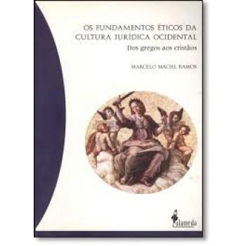 Fundamentos Éticos da Cultura Jurídica Ocidental, Os: Dos gregos aos cristãos