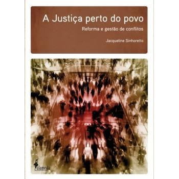 Justiça perto do povo, A: Reforma e gestão de conflitos
