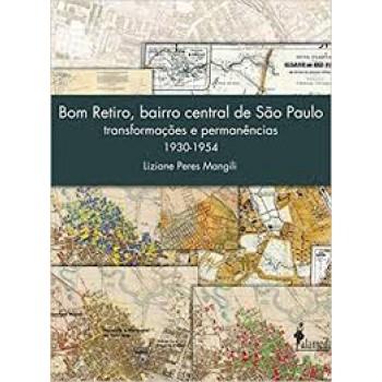Bom Retiro, bairro central de São Paulo: Transformações e permanências 1930-1954