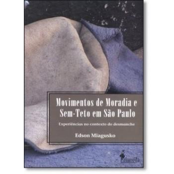 Movimentos de moradia e sem-teto em São Paulo: Experiências no contexto do desmanche