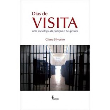 Dias de Visita: Uma sociologia da punição e das prisões