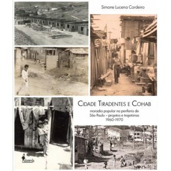 Cidade Tiradentes e COHAB: Moradia popular na periferia de São Paulo - projetos e trajetórias 1960-1970