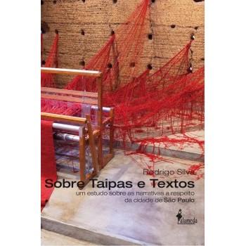 Sobre taipas e textos: Um estudo sobre as narrativas a respeito da cidade de São Paulo
