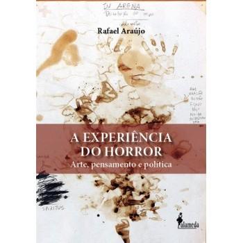 Experiência do Horror, A: Arte, pensamento e política