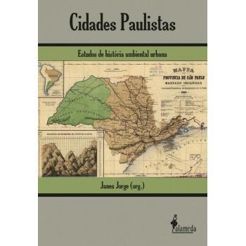 Cidades Paulistas: Estudos de história ambiental urbana
