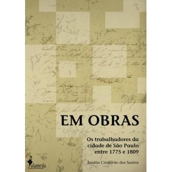 Em obras: Os trabalhadores da cidade de São Paulo entre 1775 e 1809