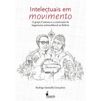 Intelectuais em Movimento: O grupo comuna e a construção da hegemonia antineoliberal na Bolívia