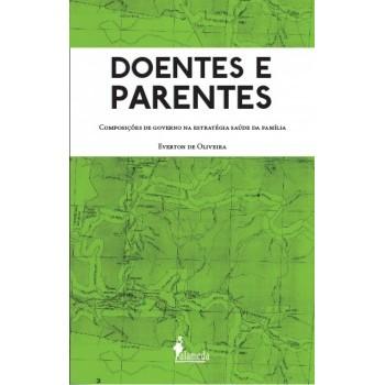DOENTES E PARENTES: COMPOSIÇOES DE GOVERNO NA ESTRATEGIA SAUDE DA FAMILIA