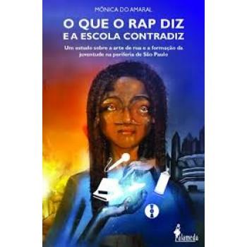 Que o rap diz e a escola contradiz, O: Um estudo sobre a arte de rua e a formação da juventude na periferia de São Paulo