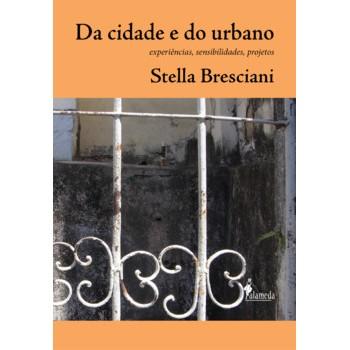 Da Cidade e do Urbano -  Experiências, sensibilidades, projetos