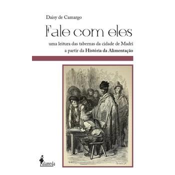 Fale com eles -  uma leitura das tabernas da cidade de Madri a partir da História da alimentação