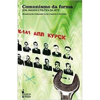 Comunismo da forma: Som, imagem e política da arte
