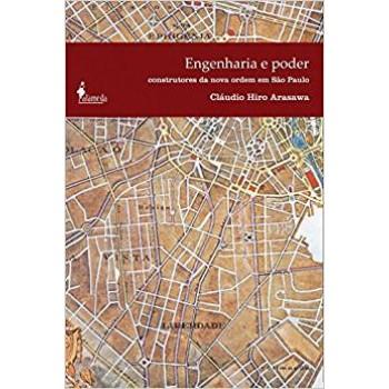 Engenharia e poder: Os construtores da nova ordem em São Paulo (1890-1940)