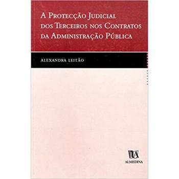 A Protecção Judicial dos Terceiros nos Contratos da Administração Pública