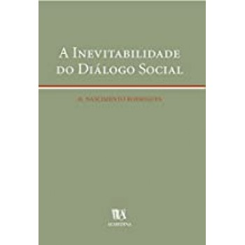 A Inevitabilidade do Diálogo Social