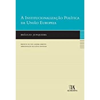 A Institucionalização Política da União Europeia