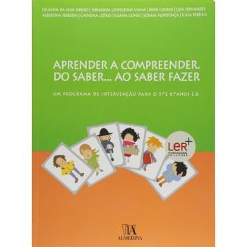 Aprender a Compreender. Do Saber... Ao Saber Fazer: Um Programa de Intervenção Para o 5º e 6º anos E.B.