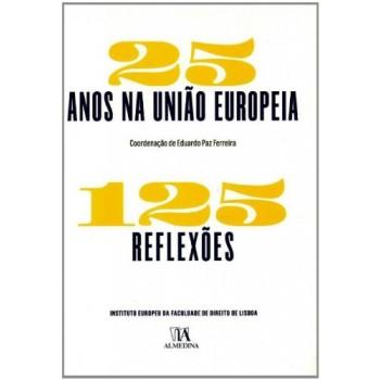 25 Anos na União Europeia - 125 Reflexões