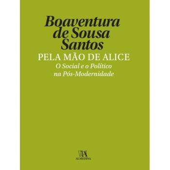 PELA MAO DE ALICE - O SOCIAL E O POLITICO NA POS-M