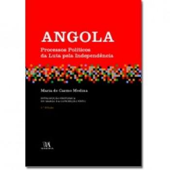 ANGOLA: PROCESSOS POLITICOS DA LUTA PELA INDEPEND.