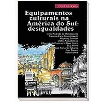 EQUIPAMENTOS CULTURAIS NA AMÉRICA DO SUL: DESIGUALDADES