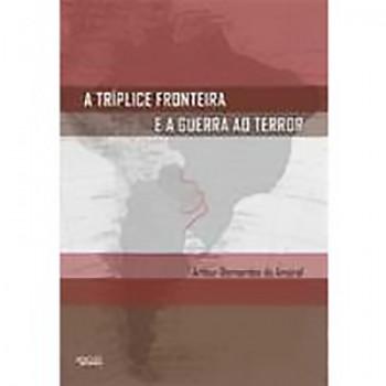TRÍPLICE FRONTEIRA E A GUERRA AO TERROR, A