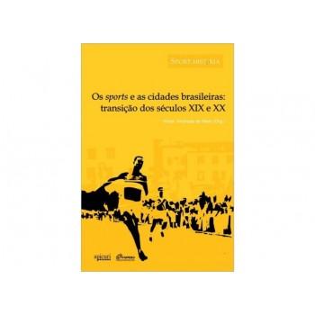 OS SPORTS E AS CIDADES BRASILEIRAS: TRANSIÇÃO DOS SÉCULOS XIX E XX