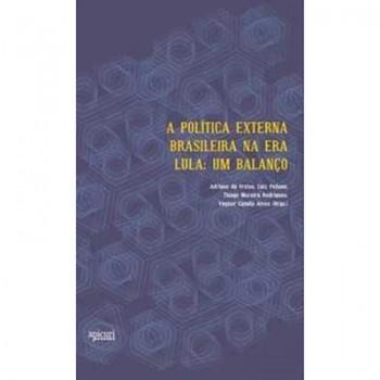 A POLÍTICA EXTERNA BRASILEIRA NA ERA LULA: UM BALANÇO