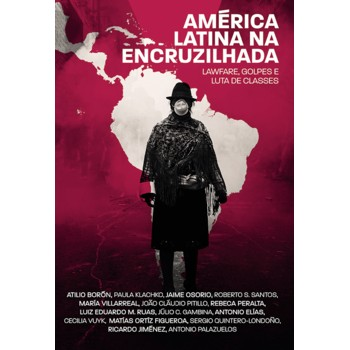América Latina na Encruzilhada: Lawfare, Golpes e Luta de Classes
