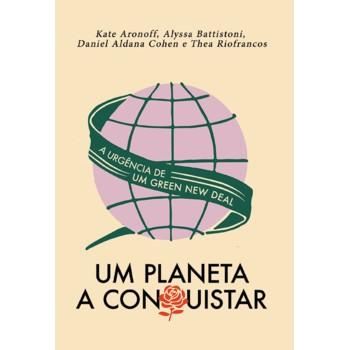 Um planeta a conquistar: a urgência de um Green New Deal