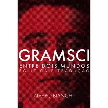Gramsci entre dois mundos: política e tradução