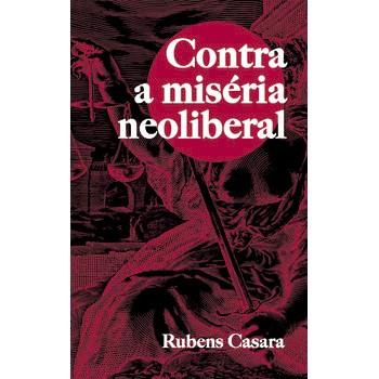 Contra a miséria neoliberal