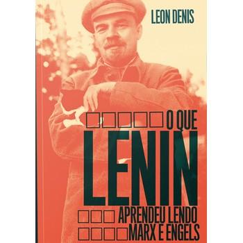 Que Lênin Aprendeu Lendo Marx e Engels, O