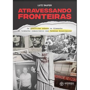 Atravessando Fronteiras: da Guerrilha Urbana na Alemanha ao Trabalho Comunitário nas Favelas Brasileiras