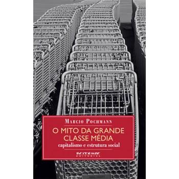 Mito da grande classe média: Capitalismo e estrutura social
