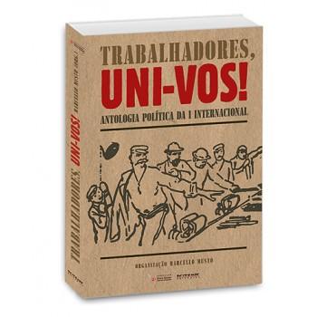 Trabalhadores, Uni-Vos: Antologia política da I Internacional