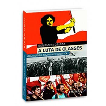 Luta de Classes, A: Uma história política e filosófica -  Uma história política e filosófica