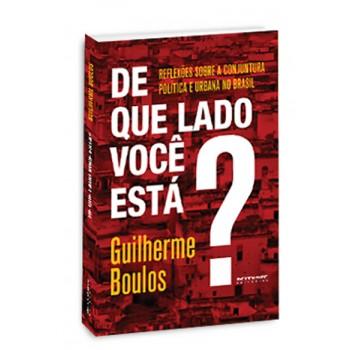 De que lado você está? Reflexões sobre a conjuntura política e urbana no Brasil -  Reflexões sobre a conjuntura política e urbana no Brasil