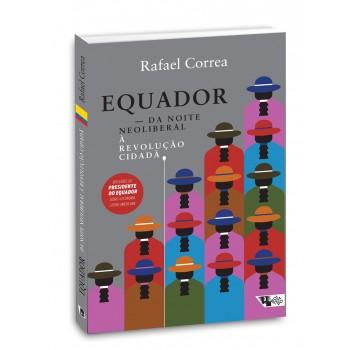 Equador: Da noite neoliberal à Revolução Cidadã