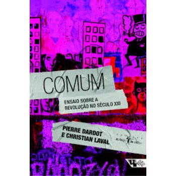 Comum: ensaio sobre a revolução no séc XXI
