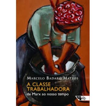 Classe trabalhadora: de Marx ao nosso tempo, A