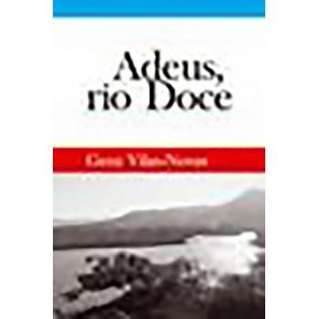 Adeus, Rio Doce
