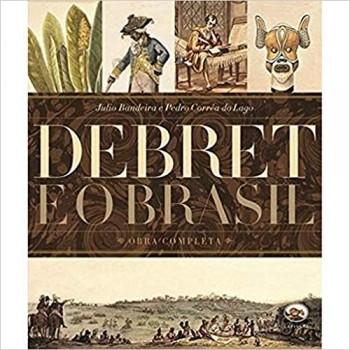 DEBRET E O BRASIL: OBRA COMPLETA 6 EDIÇÃO