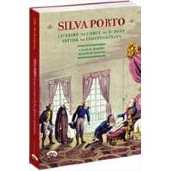 Silva Porto: livreiro na corte de D.João, editor na independência