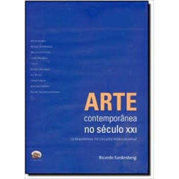 Arte Contemporânea no Século XXI: 10 brasileiros no circuito internacional